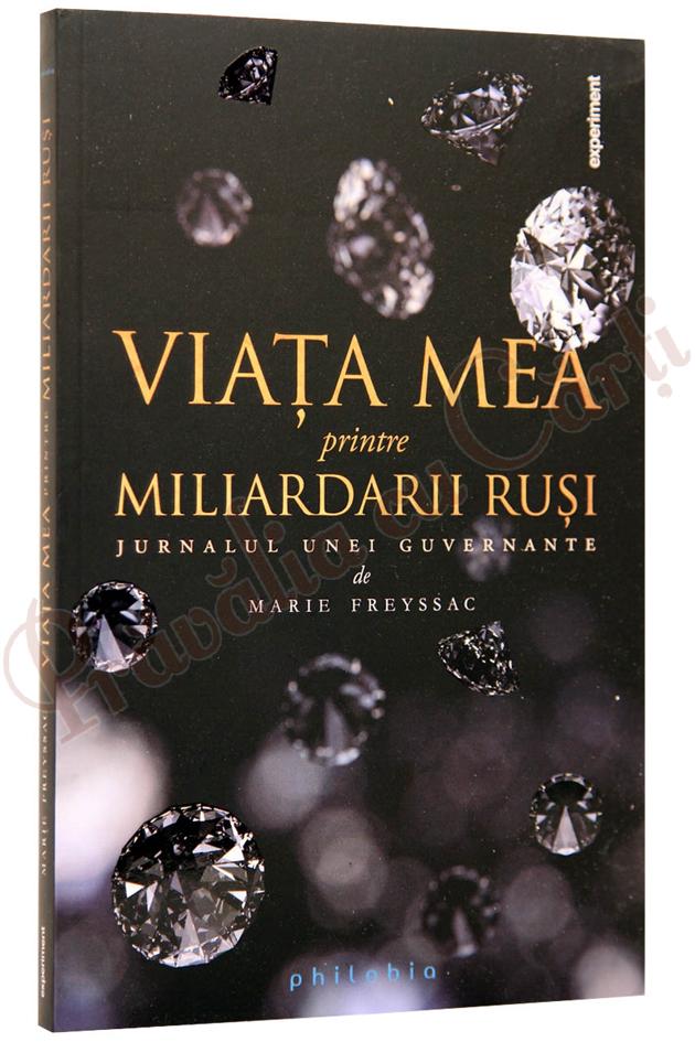 carte, literatura, Marie Freyssac, Viata mea printre miliardarii rusi, Jurnalul unei guvernante