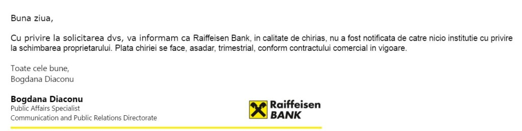 Raiffeisen Bank afirmă că, în continuare, virează chiria pentru imobilul de pe Strada Nicolae Bălcescu nr. 29 din Sibiu în contul acelorași persoane.