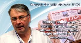 Radiografia Spitalului Judeţean, înaintea concursului de management! Interviu online cu dr. Cătălin Grasa, manager interimar al SCJU Constanţa, despre proiectul său de management (document)