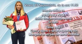 Interviu online cu Andreea Ana, dublă vicecampioană a lumii la lupte Tema este - Cum a ajuns o tânără sportivă din Mangalia la un pas de aurul mondial
