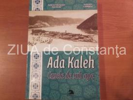 """Astăzi se lansează, la Biblioteca Județeană Constanța, volumul """"Ada Kaleh. Casele de sub ape"""""""