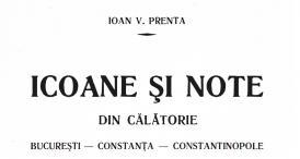 """""""Icoane şi note din călătorie. Bucureşti - Constanţa - Constantinopole"""", de Ioan V. Prenta"""