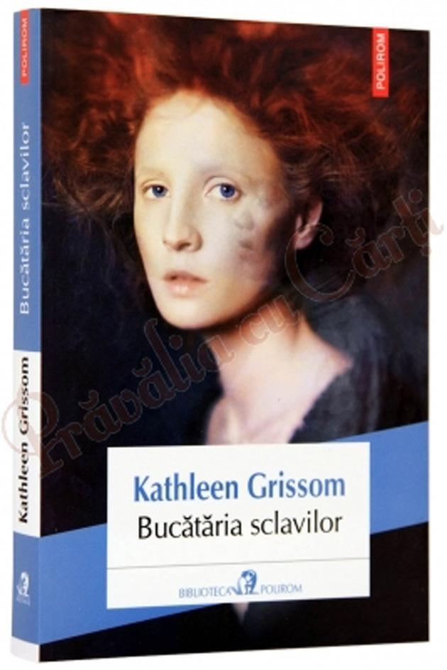 Bucătăria sclavilor, Kathleen Grissom