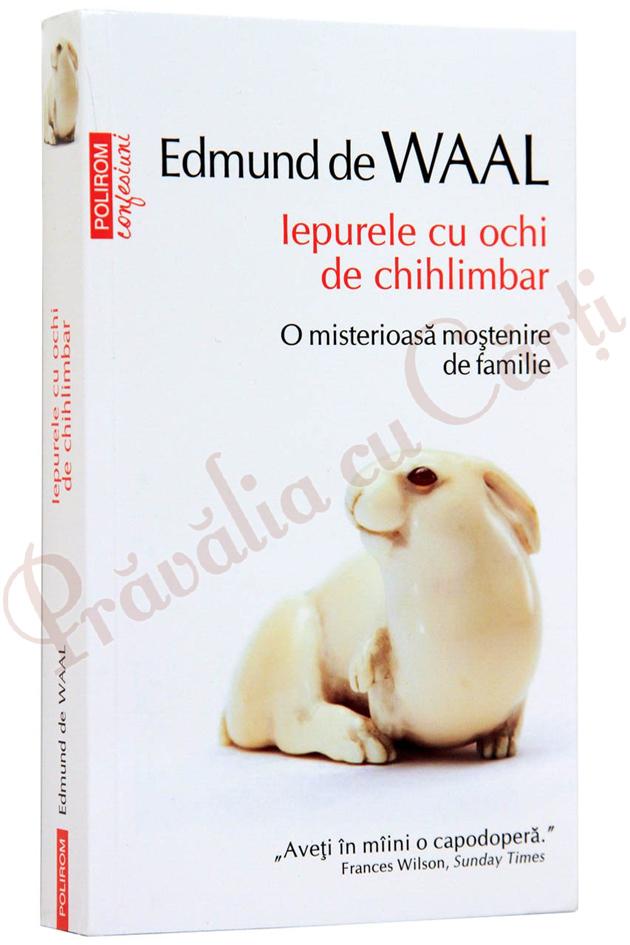 Iepurele cu ochi de chihlimbar, O misterioasa mostenire de familie, Edmund de Waal
