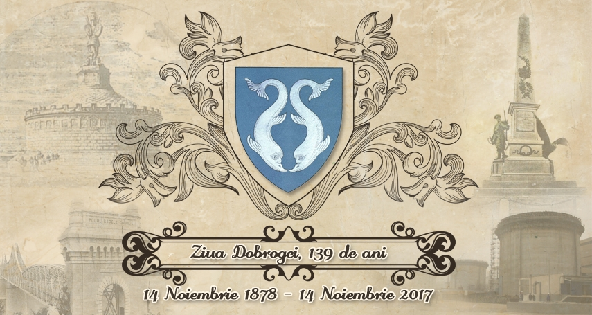 Ziua Dobrogei 139 De Ani 14 Noiembrie 1878 14 Noiembrie 2017