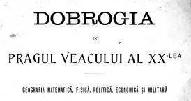 """""""Dobrogia în pragul veacului al XX-lea"""", de M.D. Ionescu"""