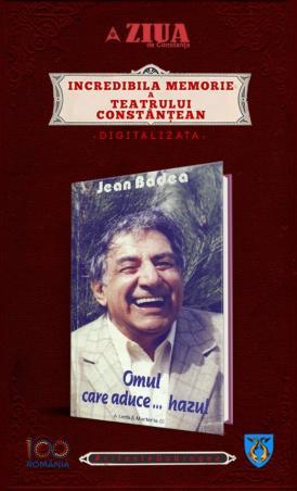 """#citesteDobrogea #memoriateatruluiconstantean """"Omul care aduce… hazul"""", autor Jean Badea. În curând, în Biblioteca Virtuală ZIUA de Constanţa"""
