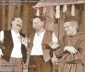 1957, Take (Gheorgiu Gheorghe), Ianke (Laurenţiu Mărgineanu Bârlad) şi Cadîr (Alexandru Mereuţă)