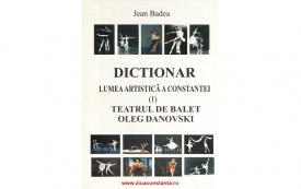 Dicţionar Lumea artistică a Constanţei (I) Teatrul de Balet Oleg Danovski