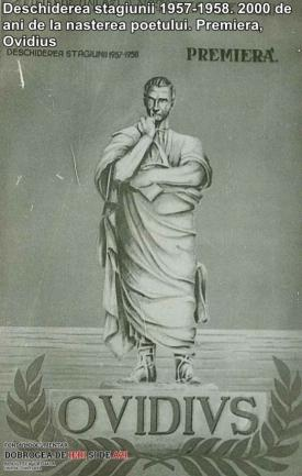 Deschiderea stagiunii 1957-1958. 2000 de ani de la nasterea poetului. Premiera, Ovidius