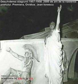 """Deschiderea stagiunii 1957-1958. Premiera """"Ovidius"""". 2000 de ani de la nașterea poetului. Jean Ionescu"""