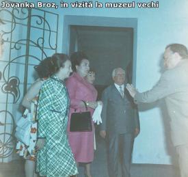 Vizita soției lui Tito, Jovanka Broz, la muzeul vechi