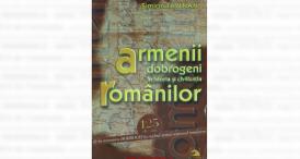 """""""Armenii dobrogeni în istoria şi civilizaţia românilor"""", de Simion Tavitian"""