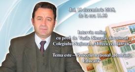 """Interviu online cu prof. dr. Vasile Nicoară, directorul Colegiului Naţional """"Mircea cel Bătrân"""" Tema este - Proiectul naţional """"România Educată"""""""
