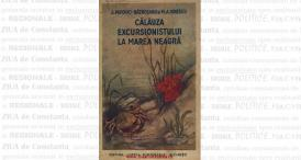 """""""Călăuza excursionistului la Marea Neagră"""", de A. Popovici-Bâznoşanu şi M.A. Ionescu"""