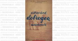 """""""Cutreerând Dobrogea meridională"""" - Dr. R.I. Călinescu"""