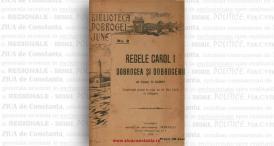 """""""Regele Carol I. Dobrogea şi dobrogenii"""", de Constantin N. Sarry"""