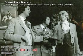 Radu Popescu, Vasile Pascali și Iosif Buibaș în Prietenul meu Bunbury