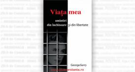 """""""Viața mea. Amintiri din închisoare și din libertate"""", de George Sarry"""