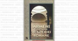 """Armeni sub cupola Academiei Române"", de Simion Tavitian"