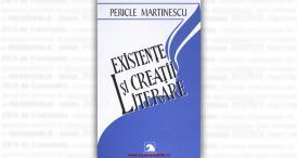 """""""Existențe și creații literare"""", de Pericle Martinescu"""