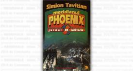 """""""Meridianul Phoenix. Jurnal de călătorie"""", de Simion Tavitian"""