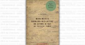 """""""Monumente romano-bizantine din sectorul de Vest al Cetății Tomis"""", de Adrian Rădulescu"""