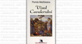 """""""Visul cavalerului"""", autor Pericle Martinescu"""