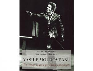 """""""Vasile Moldoveanu – Un tenor român pe patru continente. Pasiune și credință"""""""