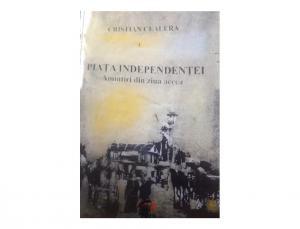 """""""Piața Independenței. Amintiri din ziua aceea"""": Piața cea Mare, personaj central al romanului"""
