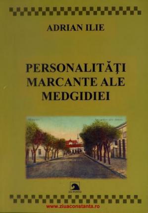 """#DobrogeaDigitală: Volumul """"Personalități marcante ale Medgidiei"""", de Adrian Ilie, de astăzi în Biblioteca Digitală ZIUA de Constanţa"""