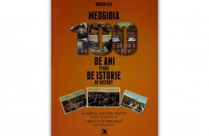 """""""Medgidia-100 de ani de istorie"""", de Adrian Ilie"""
