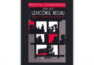 """""""Lexiconul negru. Unelte ale represiunii comuniste"""" de Doina Jela"""