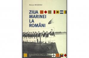 """""""Ziua Marinei la români"""", de Marian Moșneagu"""