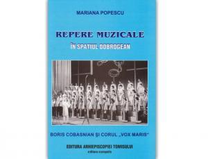 """""""Repere muzicale în spațiul dobrogean - Boris Cobasnian și Corul Vox Maris"""", de Mariana Popescu"""