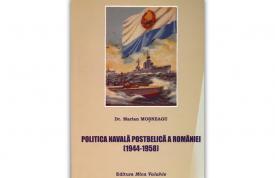 """#DobrogeaDigitală: """"Politica navală postbelică a României (1944-1958)"""", de Marian Moșneagu. Marina romană de la armistiţiu la tratatul de pace"""