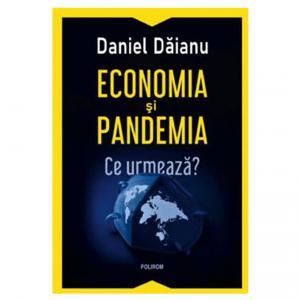 #DobrogeaAcademică: Pandemia și economia. Ce va fi după?